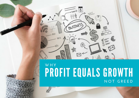 Why Profit Equals Growth Not Greed