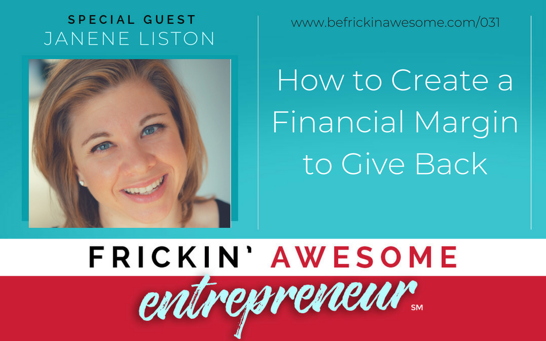031: How to Create a Financial Margin to Give Back with Janene Liston